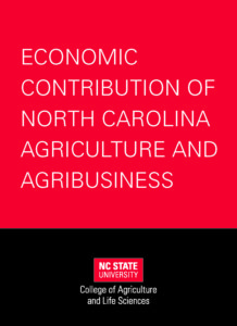 Cover of the Economic Contribution of North Carolina Agriculture and Agribusiness Booklet from NC State Extension and the College of Agriculture and Life Sciences at NC State University